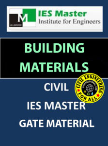 Building Materials IES MASTERS Study Material Main Page 1