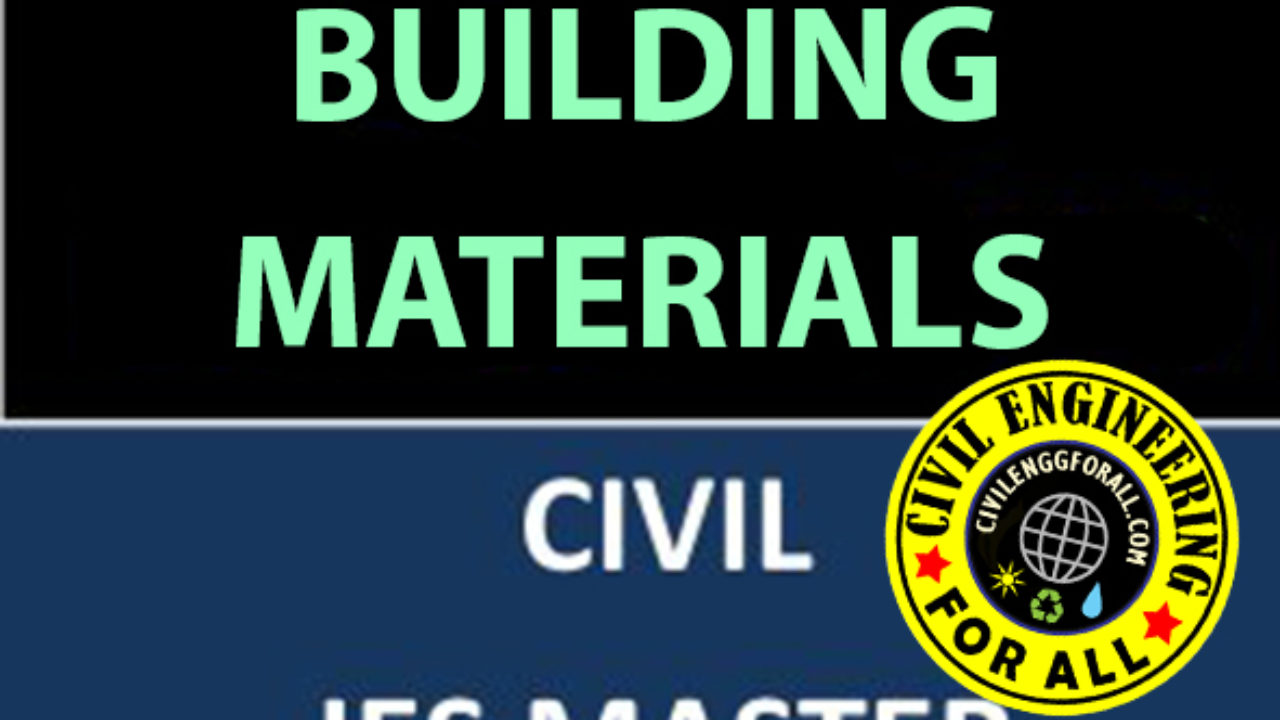 GATE MATERIAL] IES MASTER Building Materials Study Material