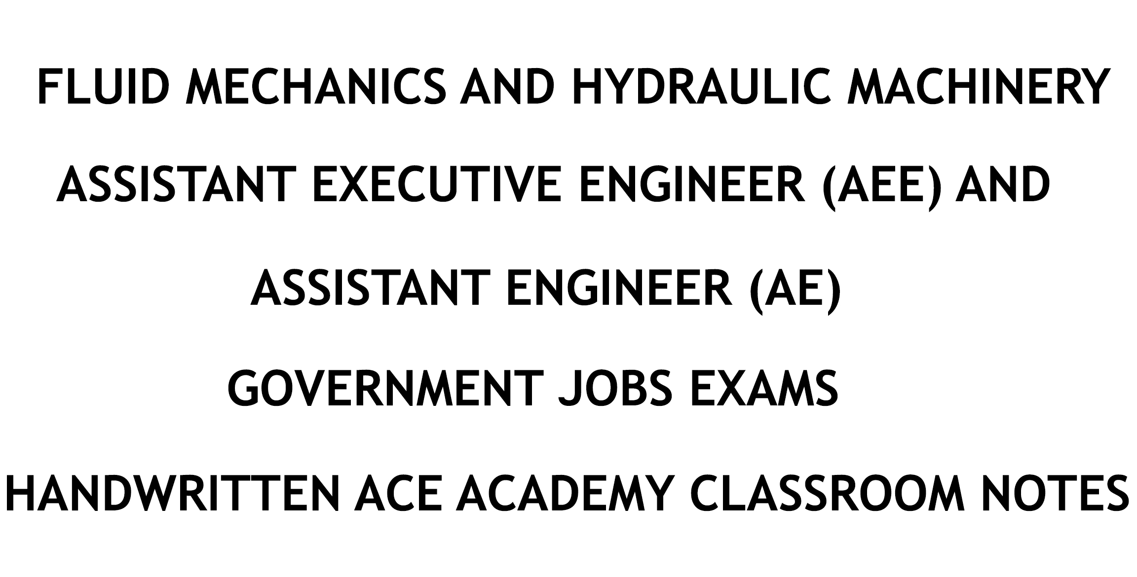 Fluid Mechanics and Hydraulic Machinery AE AEE Ace