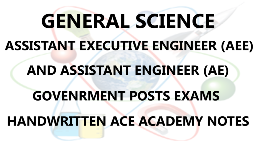 General Science AE AEE Civil Engineering Ace Academy Notes PDF