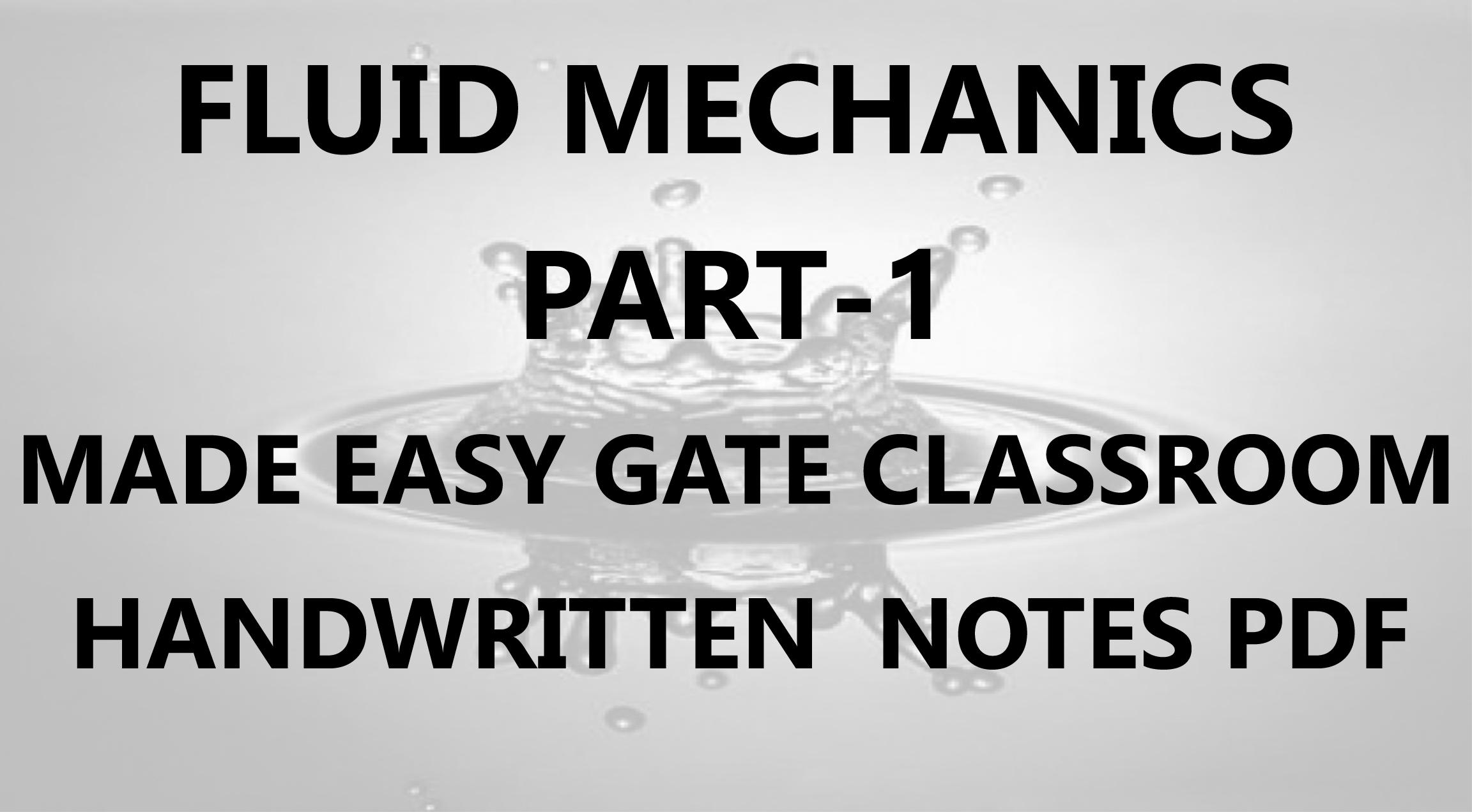 Fluid Mechanics Made Easy GATE Handwritten Classroom Notes PDF