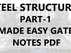 Steel Structures Made Easy GATE Handwritten Notes Free Download PDF of Civil Engineering all other subjects only at CivilEnggForAll
