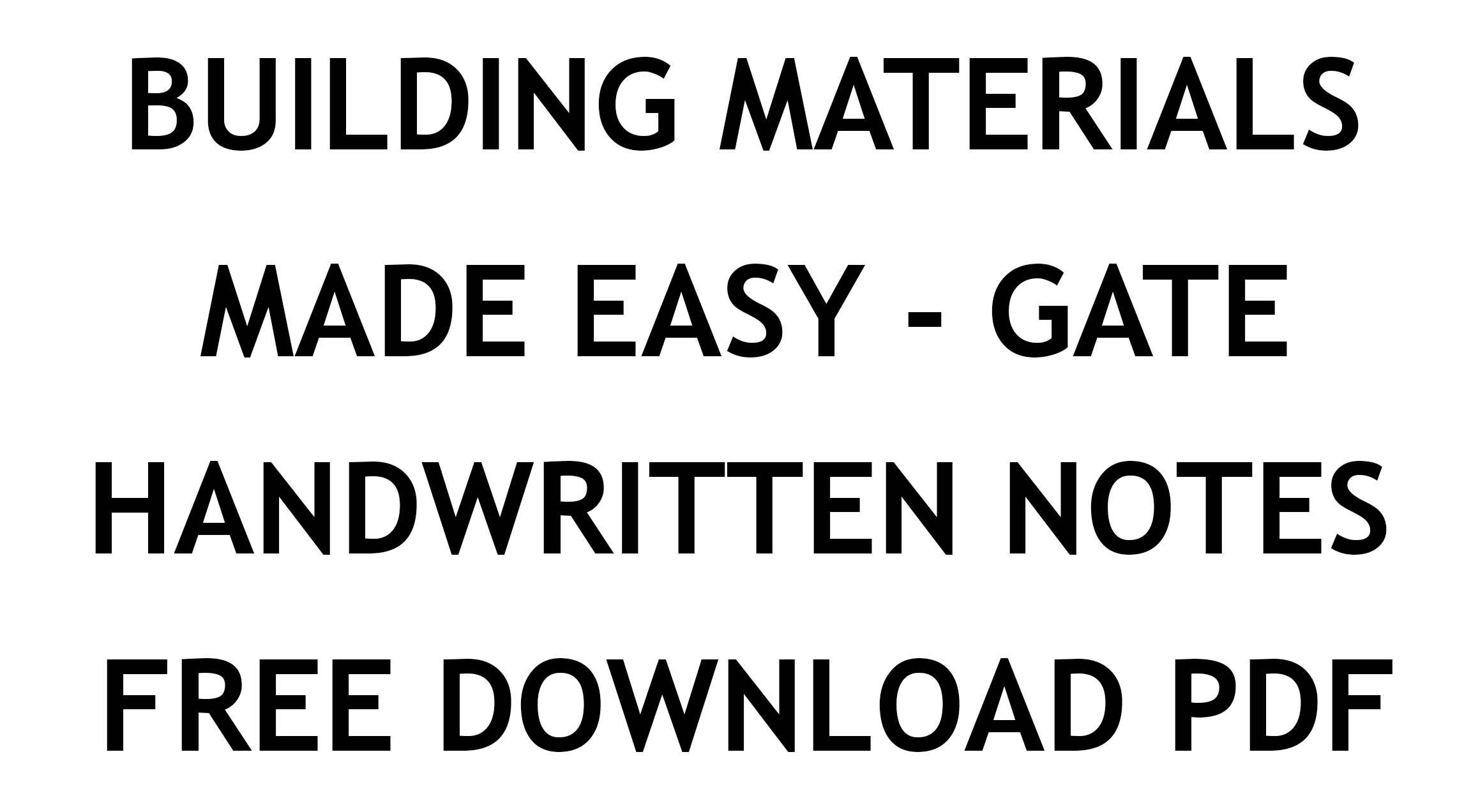 Building Materials Made Easy GATE Notes Free Download PDF