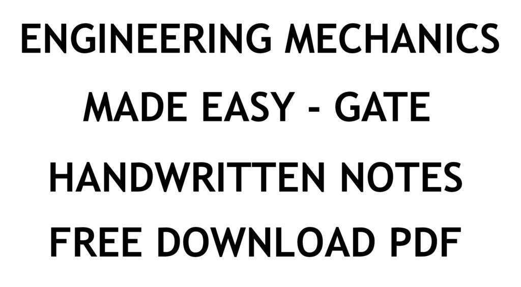 Engineering Mechanics Made Easy GATE Handwritten Notes PDF