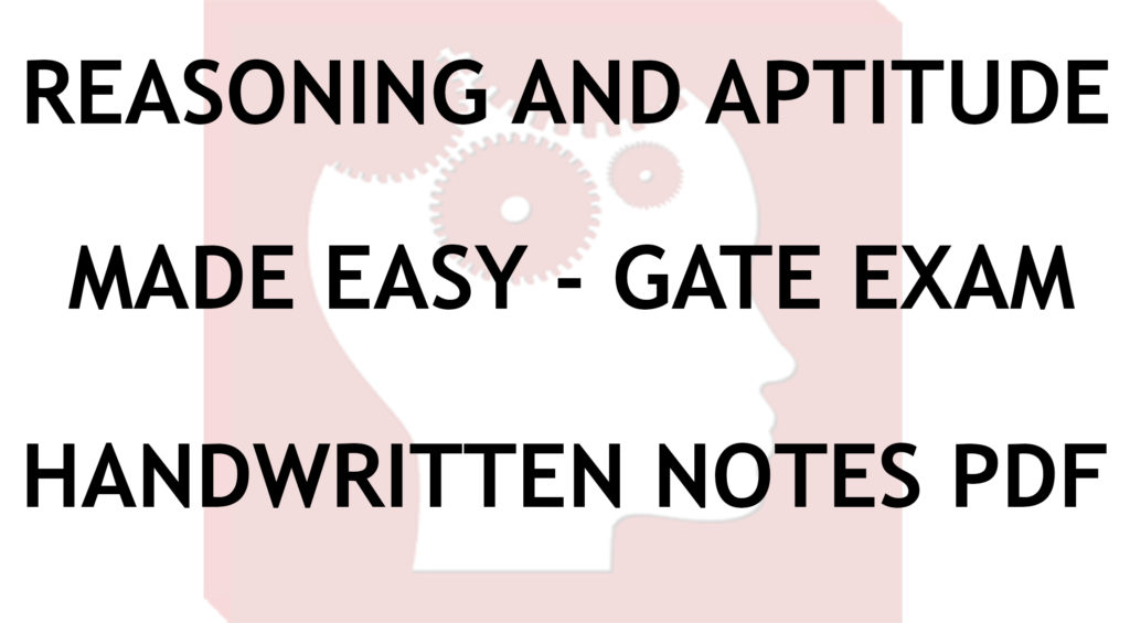 Reasoning and Aptitude Made Easy GATE Handwritten Notes PDF