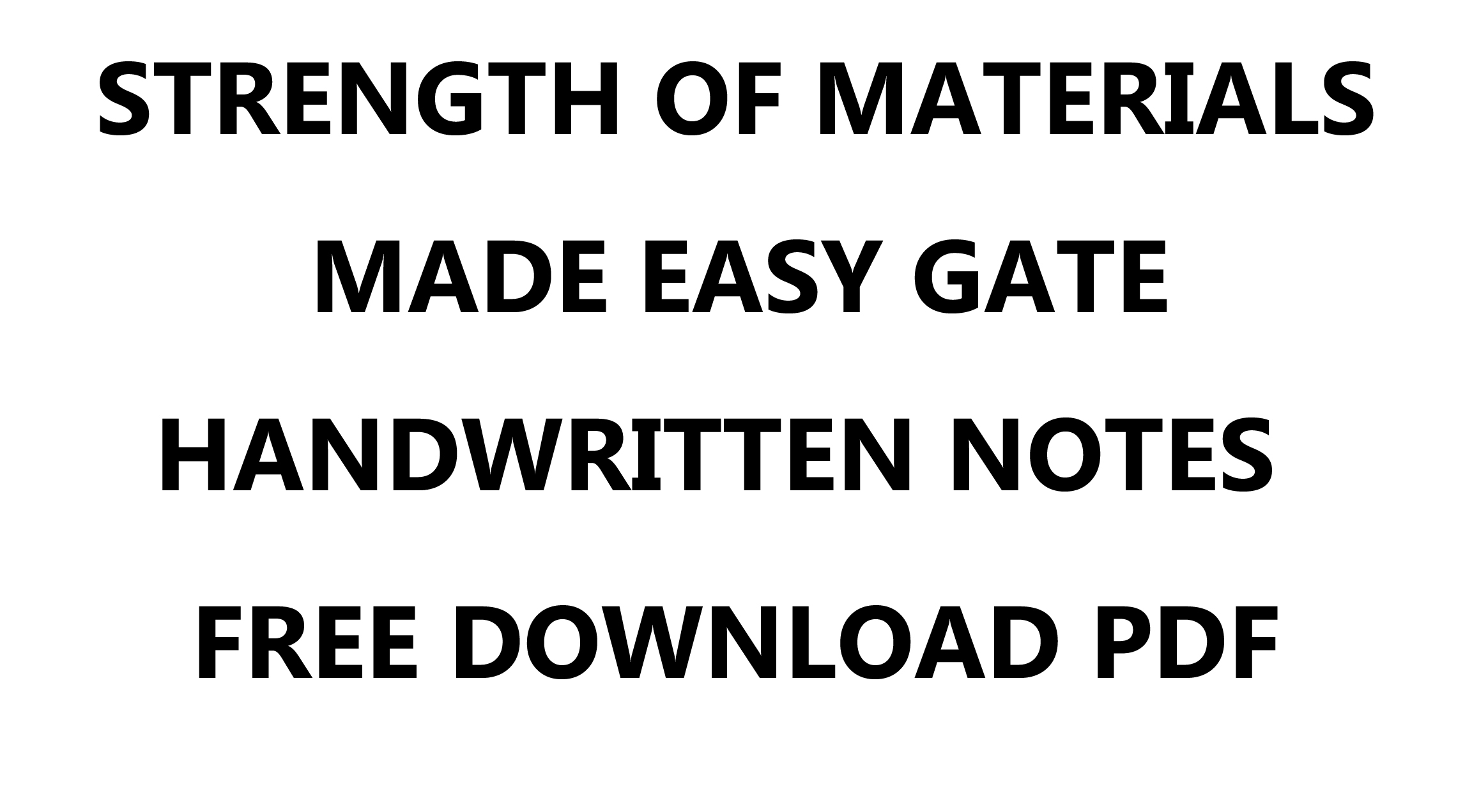 Strength of Materials Made Easy GATE Handwritten Notes PDF