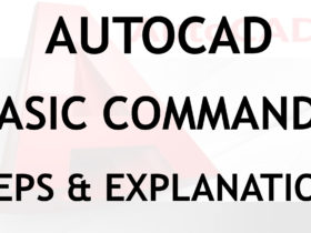 AutoCAD Basic Commands explanation and steps to use the commands