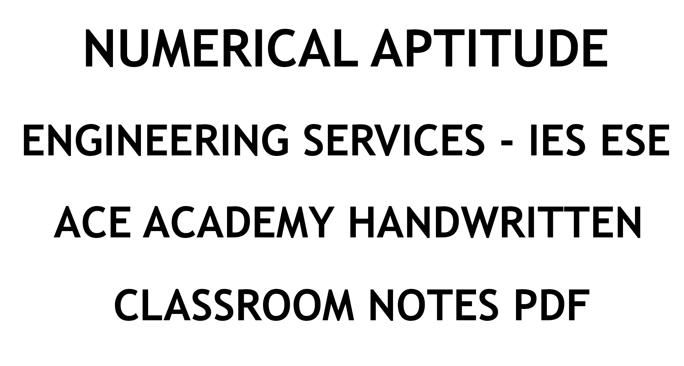 Numerical Ability Engineering Services IES ESE Ace Academy Notes PDF