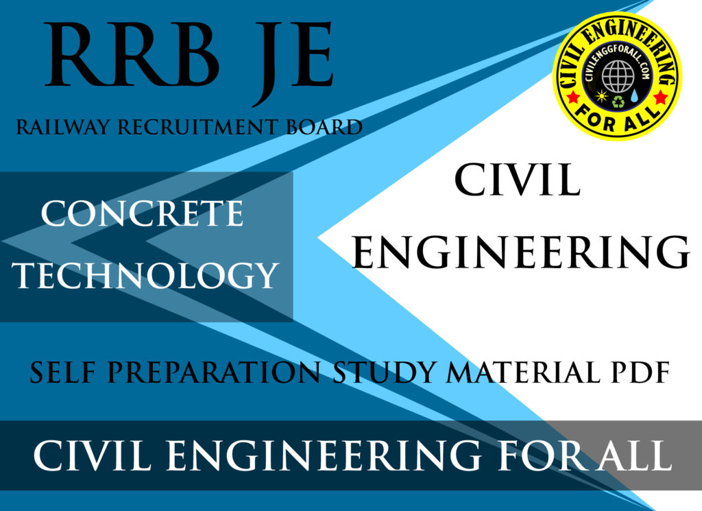 CONCRETE TECHNOLOGY STUDY MATERIAL FOR RRB JE BY